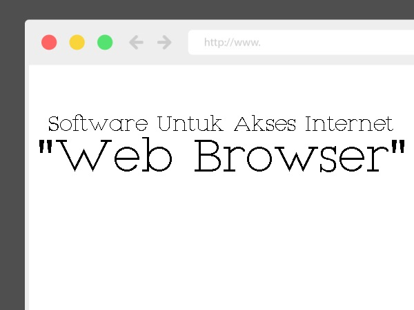 Software Untuk Akses Internet (Browser)