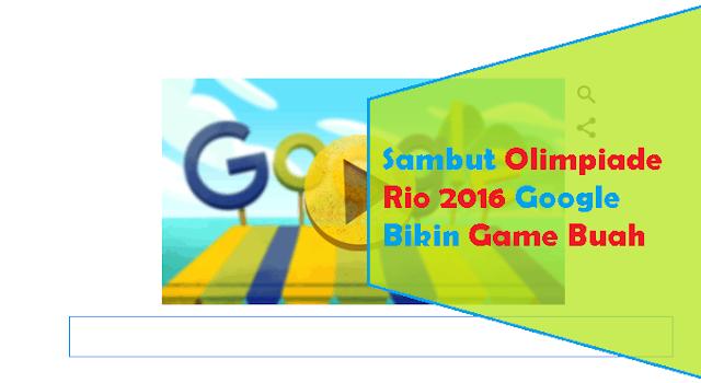 Sambut Olimpiade Google Bikin Game Buah