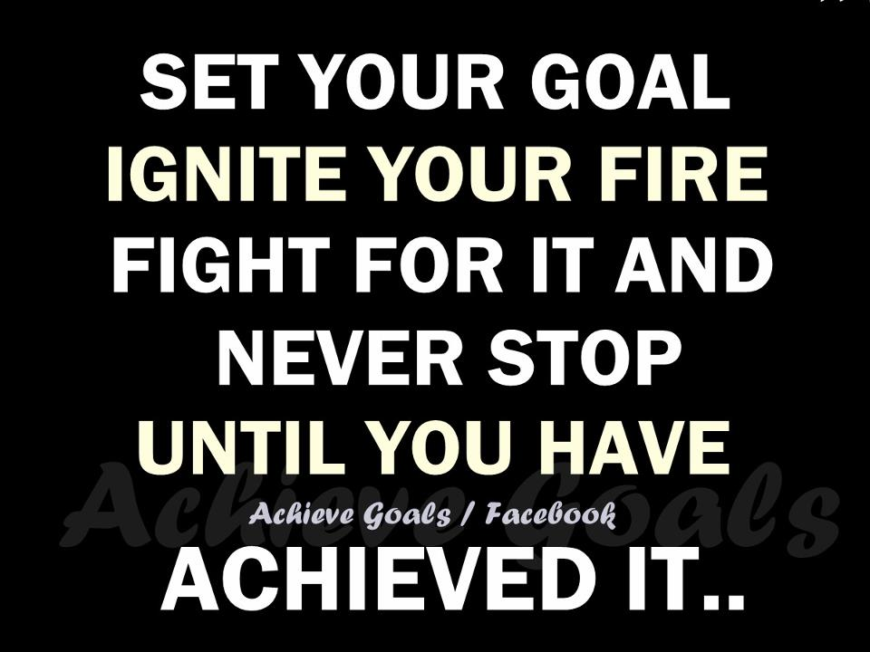 Love Life Dreams Set your goal ignite your fire