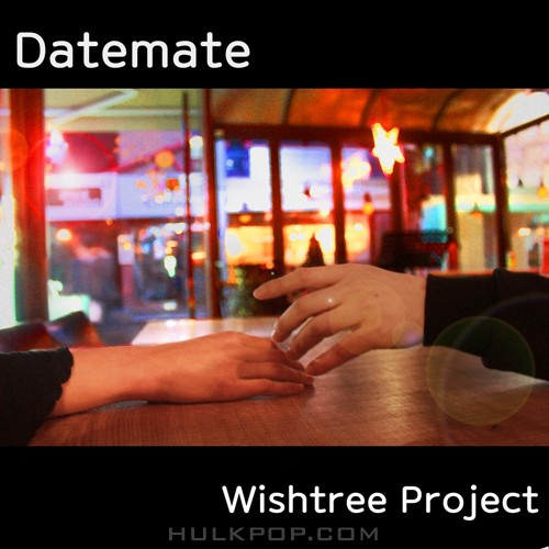Wishtree Project – Datemate – Single