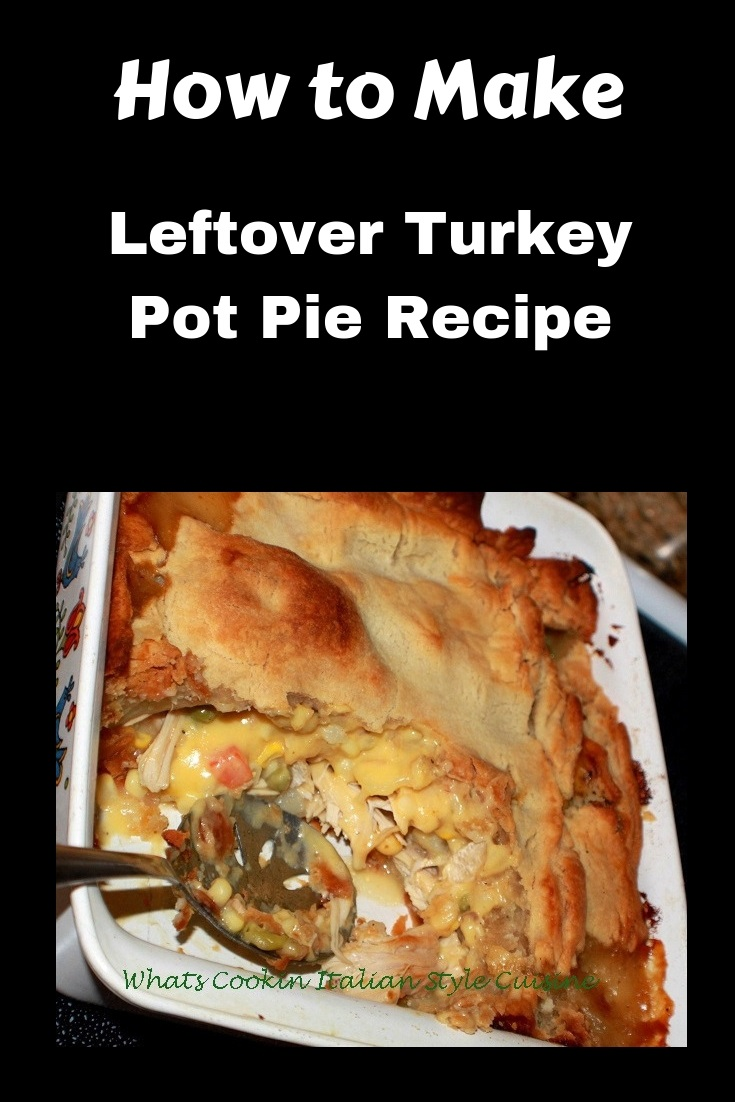 here is an easy recipe on how to make turkey pot pie using leftovers from the Thanksgiving holiday or a turkey dinner. We use up all the vegetables and leftovers in a pie crust filled pot pie and bake it till the crust is golden brown.
