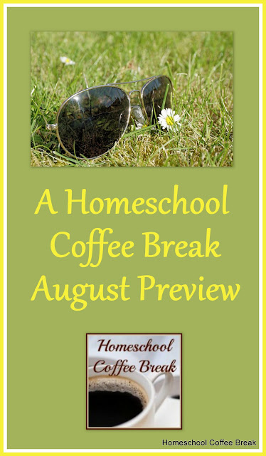 A Homeschool Coffee Break August Preview @ kympossibleblog.blogspot.com - what's coming up this month on the Homeschool Coffee Break blog