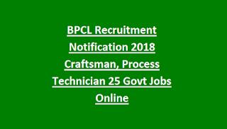 BPCL Recruitment Notification 2018 Craftsman, Process Technician 25 Govt Jobs Online