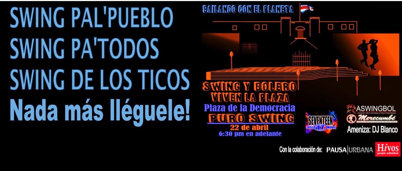 letrero diciendo: swing pal pueblo, swing pa todos, swing de los ticos, asociación de swing y bolero costarricense,