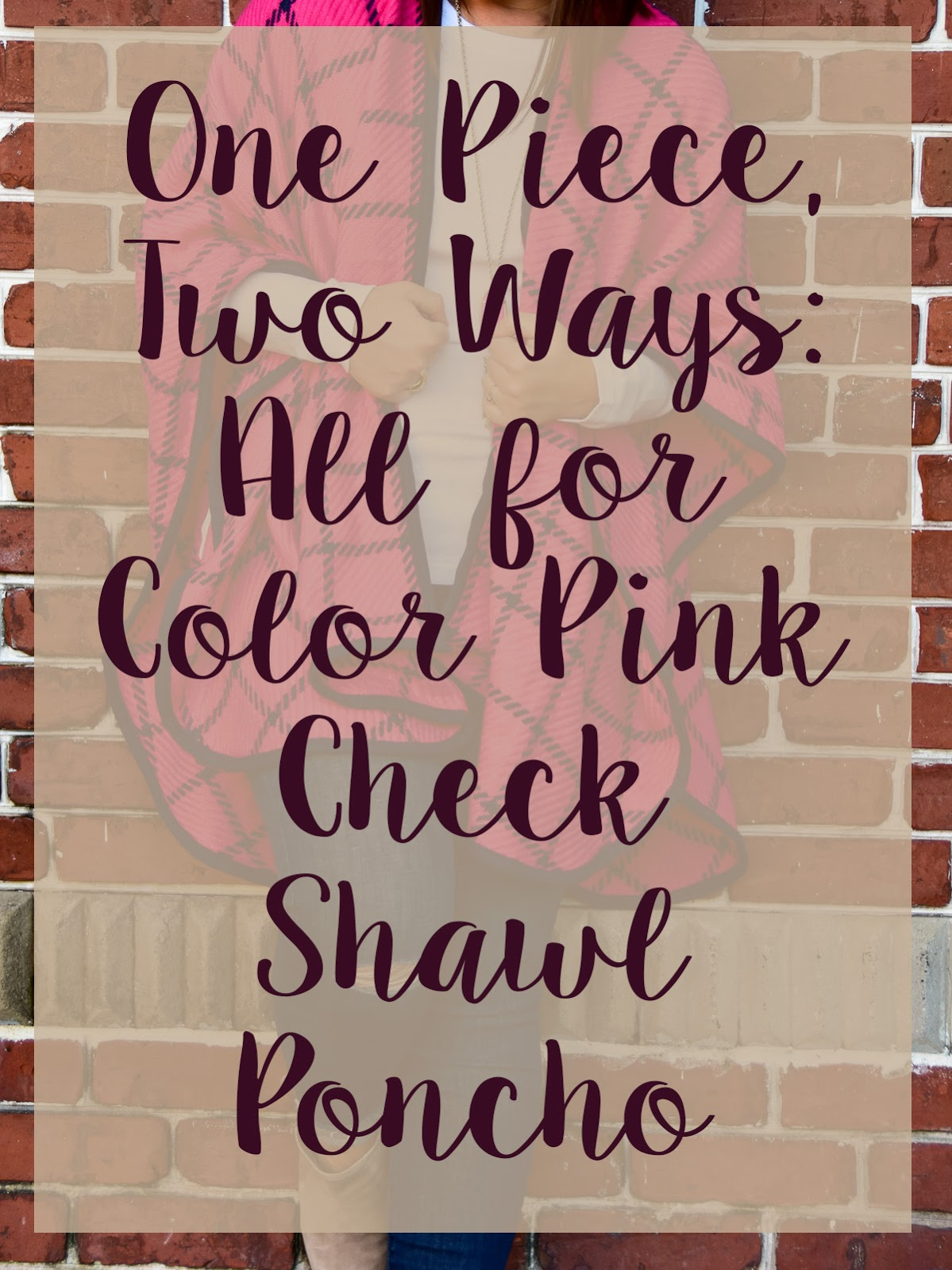 One Piece: Two Ways {All For Color Pink Poncho}