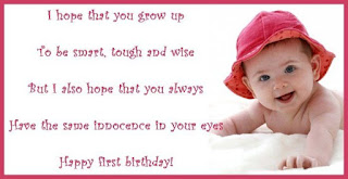 Happy Birthday wishes for baby: i hope that grow up to be smart, tough