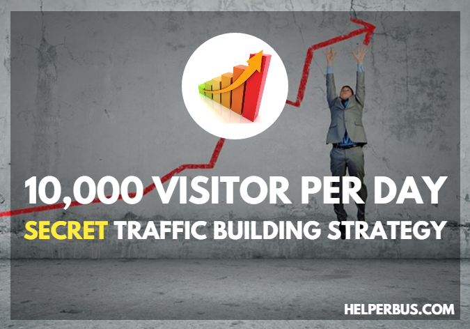 daily-10,000-blog-visitors-pane-ki-secret-traffic-building-strategy-aur-tips