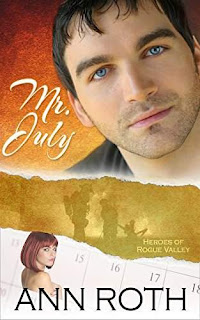 Mr. July, book 7 in the un-putdownable firefighter romance series, Heroes of Rogue Valley: Calendar Guys by Ann Roth