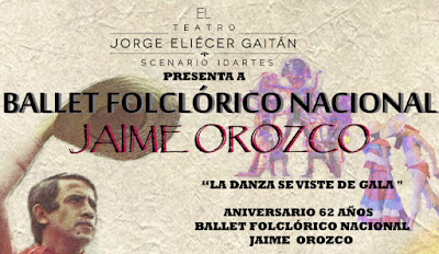 """ANIVERSARIO DEL BALLET FOLCLORICO NACIONAL """"JAIME OROZCO"""""""