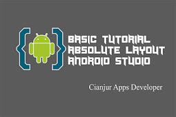 Belajar Cara Membuat Absolute Layout di Android Studio