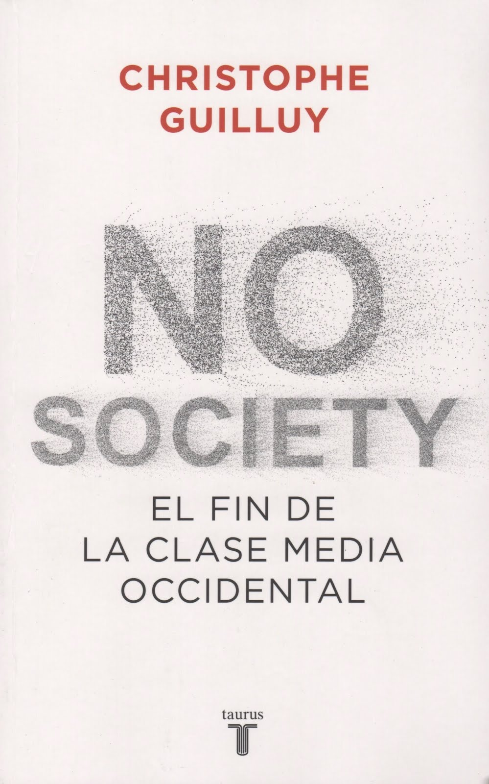 Christophe Guilluy (No society) El fin de la clase media occidental