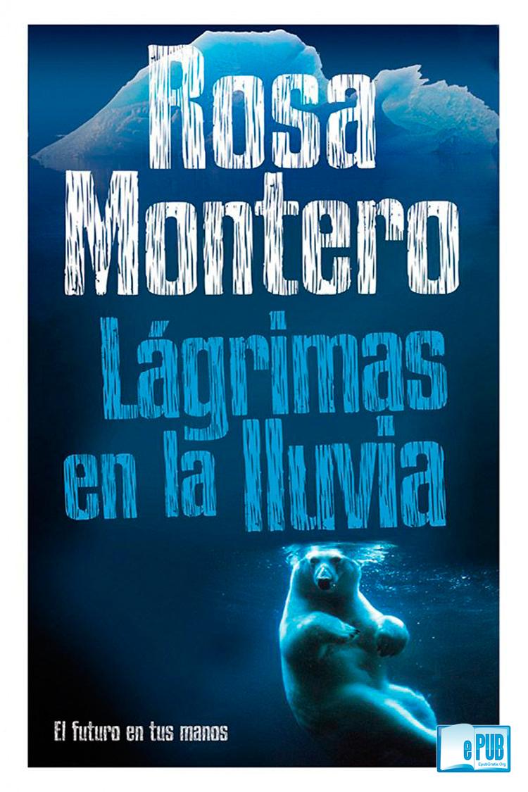 Lágrimas en la lluvia – Rosa Montero