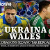 Prediksi Sepakbola International Friendly Match |  Ukraina vs Wales