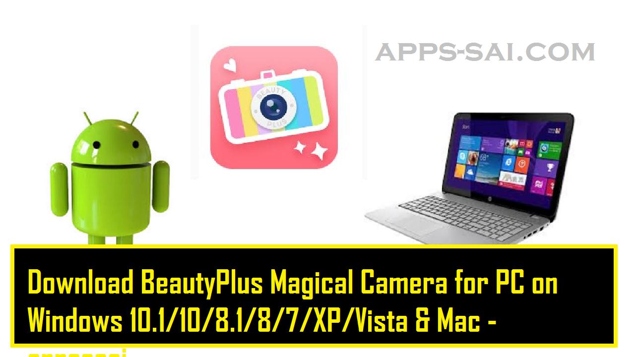 Beautyplus magical camera скачать на компьютер