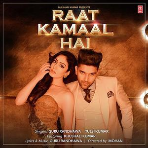Raat Kamaal Hai-Guru Randhawa And Tulsi Kumar .mp3