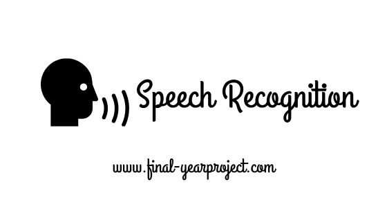 Computer Science Project on Speech Recognition