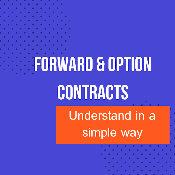 A Quick Understanding About Forward Contracts & Option Contracts