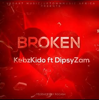 Kebz Kido feat DipsyZam - Broken Prod. by  Rocash