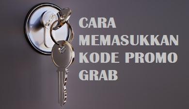cara memasukkan kode promo Grab, cara memasukkan kode promo Grab Bike, cara menggunakan kode promo Grab