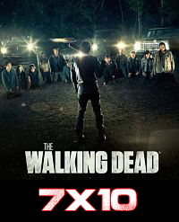 Ver The Walking Dead 7×10 Online HD / Latino / Castellano
