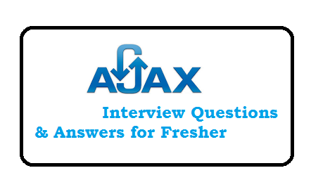 Ajax Interview Questions and Answers for Fresher
