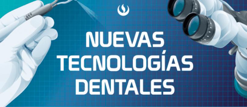 Nuevas Tecnologías Dentales