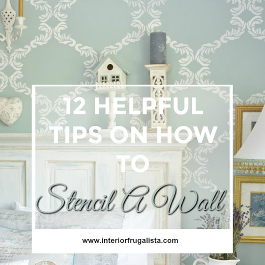 12 Helpful Tips On How To Stencil A Wall