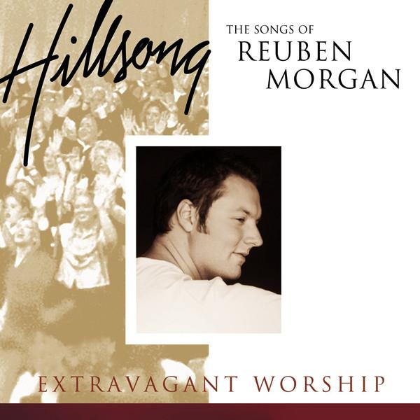 Hillsong-Extravagant Worship:The Songs Of Reuben Morgan-