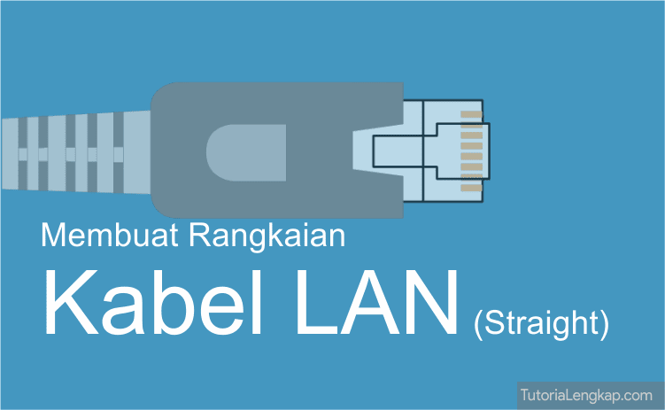 tutorial lengkap, cara membuat kabel lan straight dan cross, how to creaate lan cable, how to assembly lan cable manually, pengertian kabel lan, kabel cross, fungsi kabel cross pada jaringan, fungsi kabel straight dalam jaringan lokal