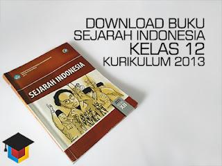 Ilmu Hexa; Download Buku Sejarah Indonesia Kelas 12 Kurikulum 2013