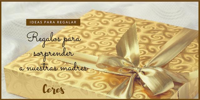 ideas para regalar, regalos para el día de la madre