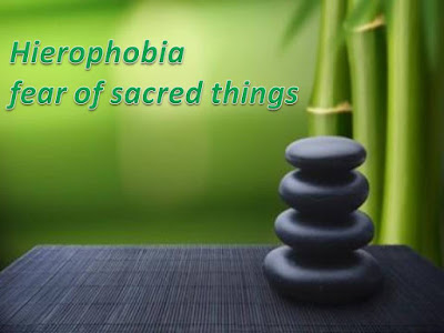 Hierophobia, fear of sacred