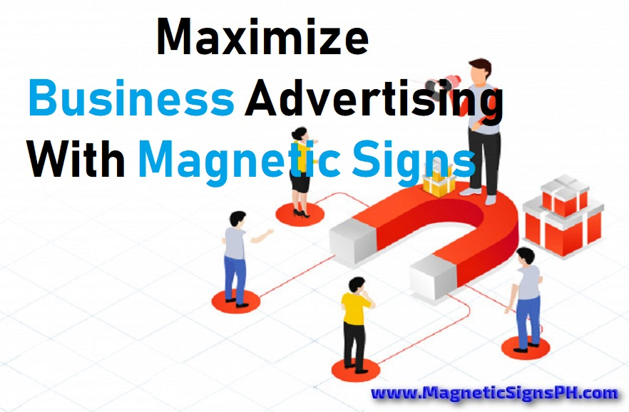 Maximize Business Advertising With Magnetic Signs