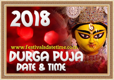 Durga Puja 2018 all dates & time in India. Durga puja is a biggest festivals in India.