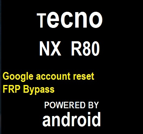 How to remove pin, pattern Reset, frp Google account bypass on Tecno NX R80