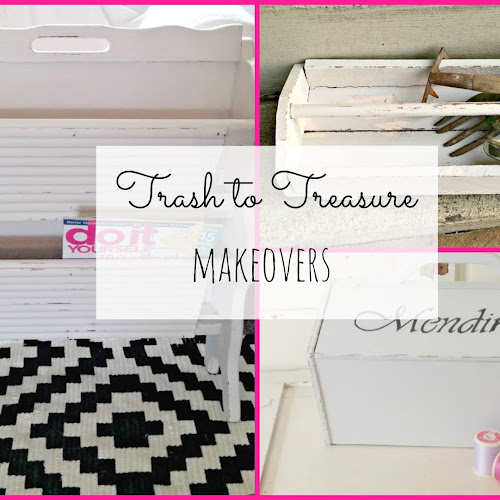 Before and After - Trash to Treasure Makeovers