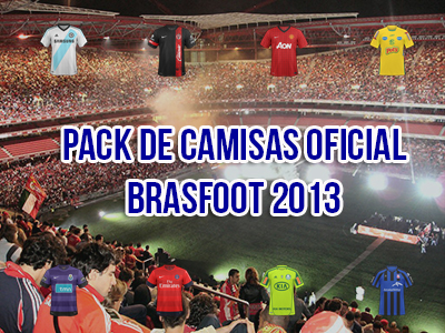 Pack Oficial de Camisas para Brasfoot 2013