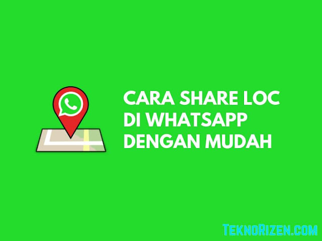 Cara Share Location di WhatsApp Dengan Mudah Terbaru