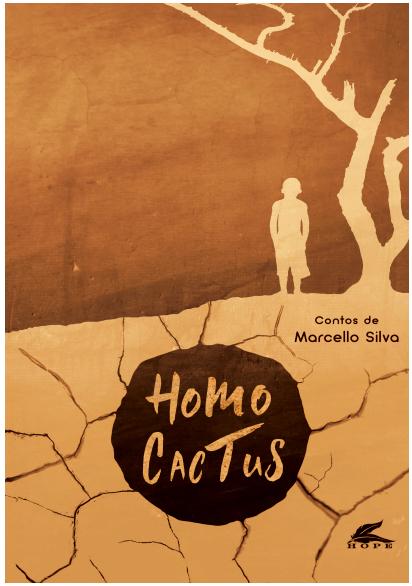 Lobisomens e cangaceiros desfilam no novo livro de Marcello Silva: Homo Cactus.