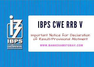 Important Notice for Declaration of Result/Provisional Allotment of RRBs-CWE-V
