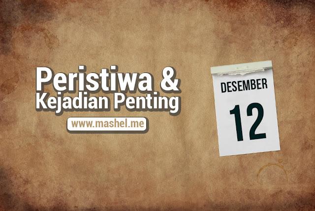 Peristiwa dan Kejadian Penting Tanggal 12 Desember