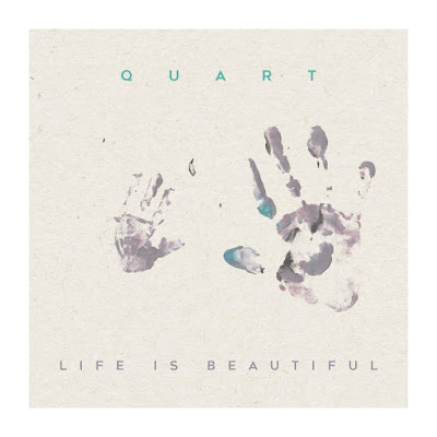 Quart – Life Is Beautiful