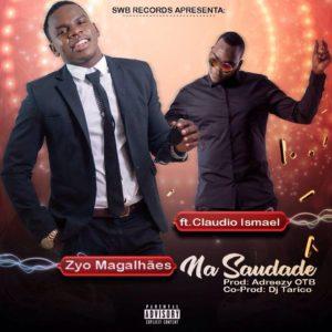 Zyo Magalhães Feat. Cláudio Ismael - Na Saudade (Prod. Adreezy OTB & Dj Tarico)