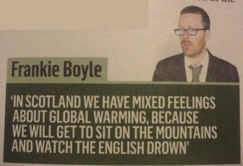 Global Warming - Scottish Perspective - Frankie Boyle Joke