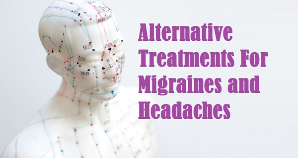 Alternative Treatments For Migraines and Headaches