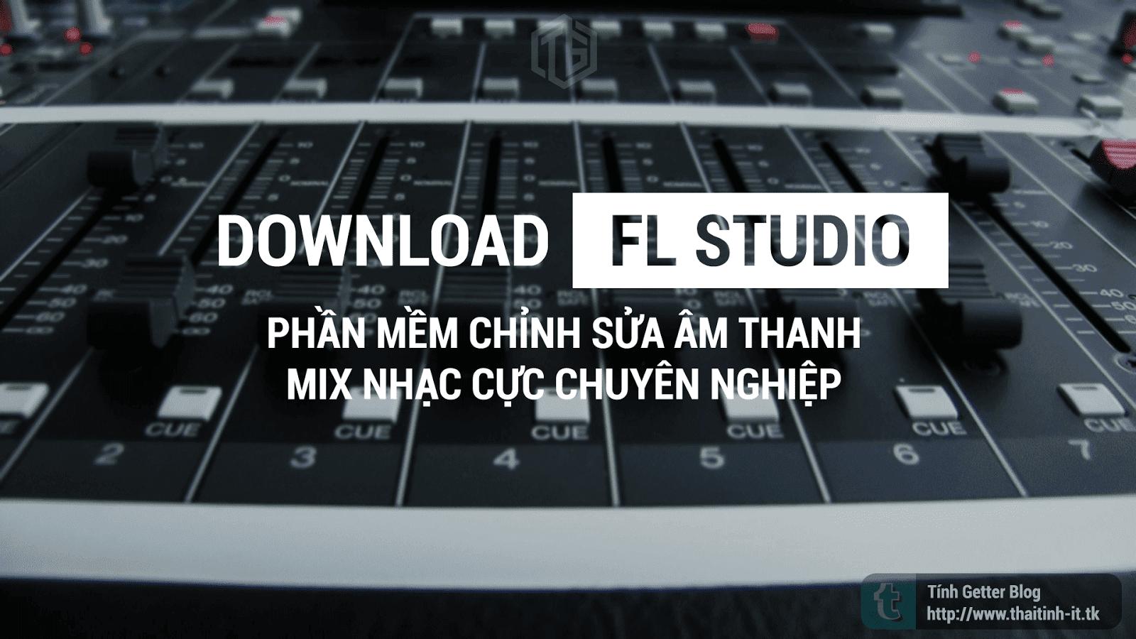 Phần Mềm | Download Fl Studio - Phần Mềm Chỉnh Sửa Âm Thanh Chuyên Nghiệp