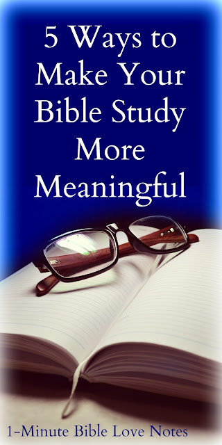 5 Ways to Make Your Personal Bible Study More Meaningful