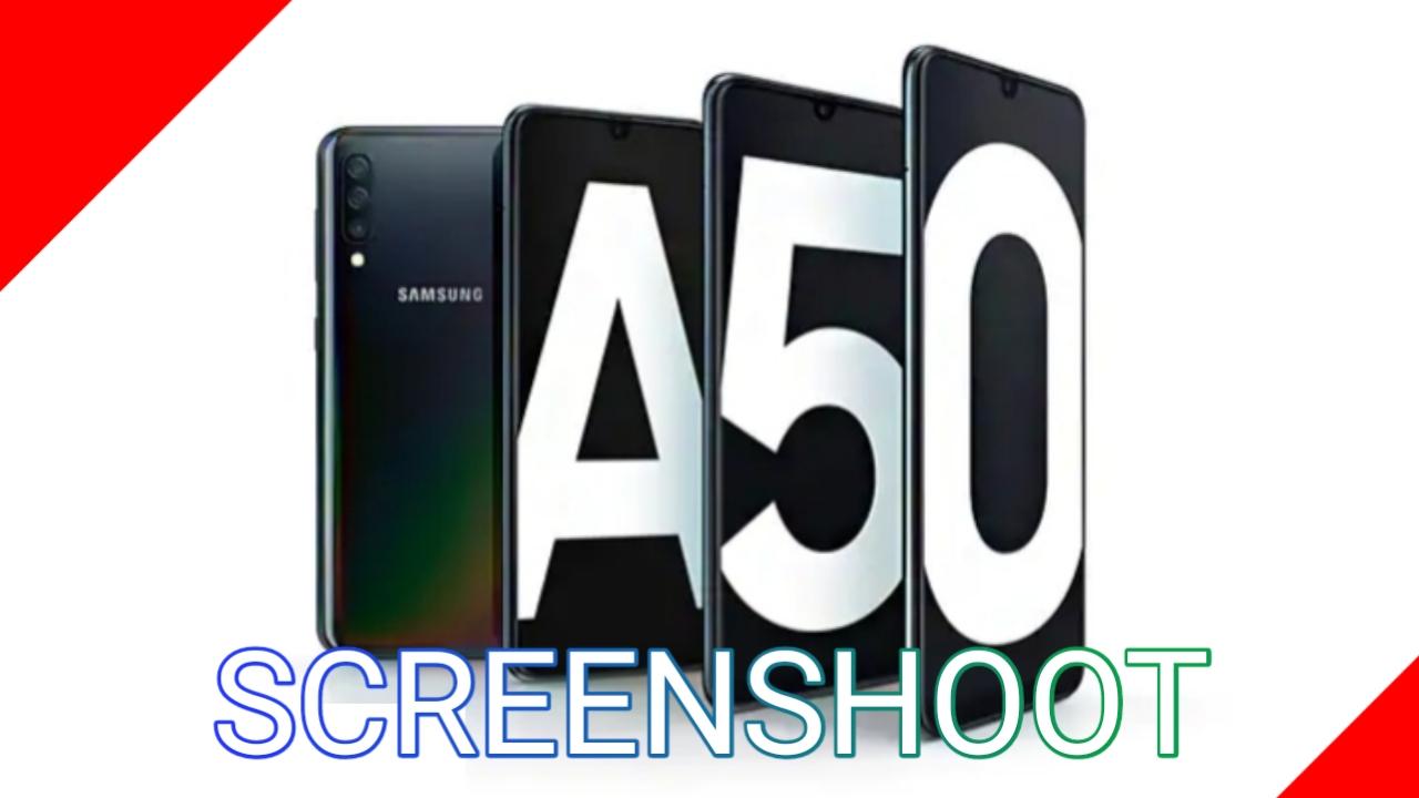 Cara Screenshoot Samsung Galaxy A50