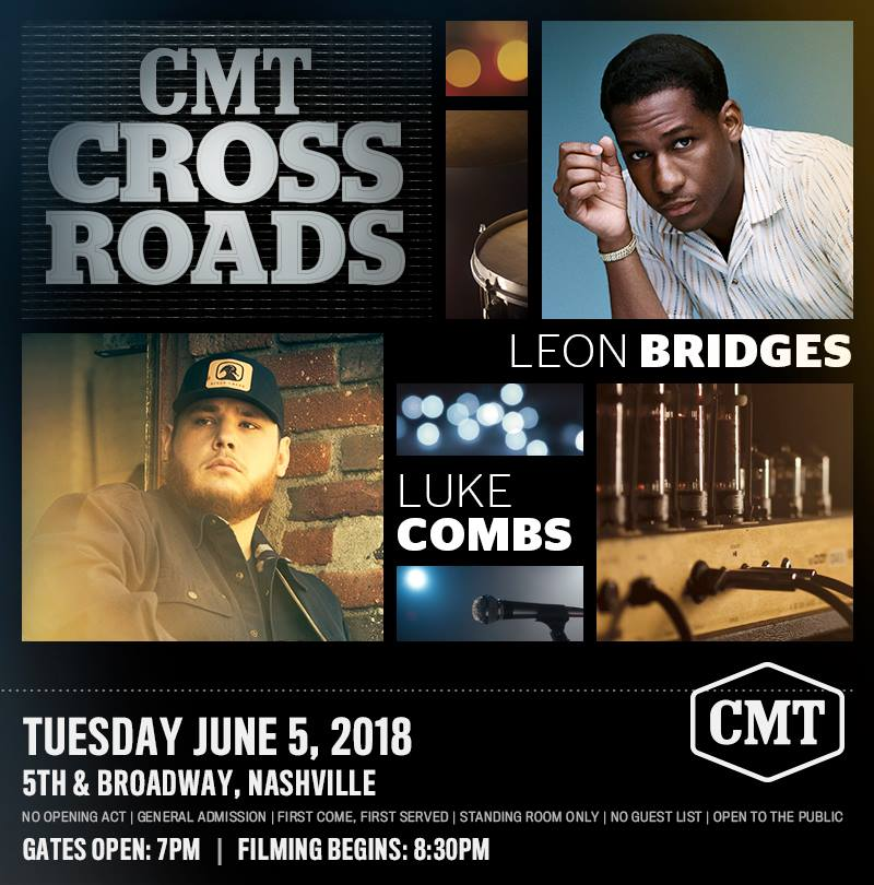 Cmt to film crossroads featuring luke combs leon bridges on free cmt will film crossroads featuring luke combs and leon bridges on tuesday june 5 2018 at 830 pm the show will take place on an outdoor stage located at m4hsunfo