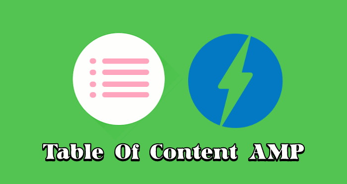 Cara Membuat (TOC) Table Of Content di Blog Valid AMP Terbaru